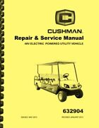 Cushman 48v Electric Powered Utility Vehicle Shuttle 8 Repair And Service Manual
