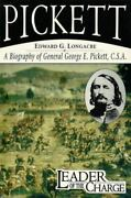 Pickett Leader Of The Charge A Biography Of General George E. Pickett C.s.a L