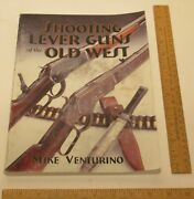 Shooting Lever Guns Of The Old West - Mike Venturino - Signed Pb Book