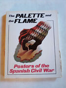 The Palette And The Flame – Posters Of The Spanish Civil War Hardcover, 1979