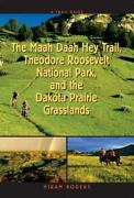 Trail Guide To The Maah Daah Hey Trail, Theodore Roosevelt National Park And The