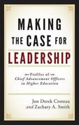 Making The Case For Leadership Profiles Of Chief Advancement Officers In Hi...