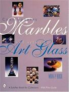 Contemporary Marbles And Related Art Glass Schiffer Book For Collectors By Blo