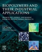 Biopolymers And Their Industrial Applications From Plant Animal And Marin...