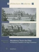 Nicodemus Tessin The Elder Architecture In Sweden In The Age Of Greatness, ...