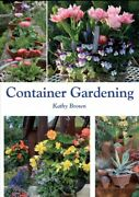 Container Gardening Paperback By Brown Kathy Like New Used Free Shipping ...