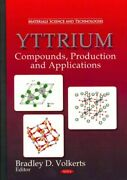 Yttrium Compounds Production And Applications Hardcover By Volkerts Bradl...