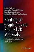 Printing Of Graphene And Related 2d Materials Technology, Formulation And A...