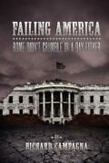 Failing America, Rome Didn't Crumble In A Day Either, Paperback By Campagna, ...