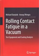Rolling Contact Fatigue In A Vacuum Test Equipment And Coating Analysis Ha...