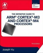 Definitive Guide To Arm Cortex -m3 And Cortex-m4 Processors Paperback By Yiu...