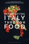 Representing Italy Through Food, Hardcover By Naccarato, Peter Edt Nowak, ...