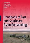 Handbook Of East And Southeast Asian Archaeology, Hardcover By Habu, Junko E...