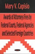 Awards Of Attorneys Fees By Federal Courts Federal Agencies And Selected Fo...