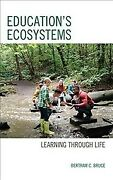 Educationand039s Ecosystems Learning Through Life Hardcover By Bruce Bertram C...