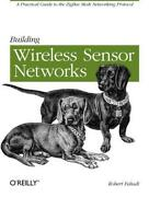 Building Wireless Sensor Networks With Zigbee, Xbee, Arduino, And Processing By