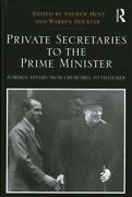 Private Secretaries To The Prime Minister Foreign Affairs From Churchill To...
