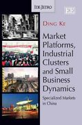 Market Platforms, Industrial Clusters And Small Business Dynamics Specializ...