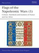 Flags Of The Napoleonic Wars 1 France And Her Allies Men At Arms, 77, , Wi