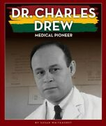 Dr. Charles Drew Medical Pioneer, Library By Whitehurst, Susan, Like New Us...