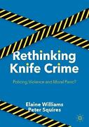 Rethinking Knife Crime Policing Violence Or Moral Panic By Elaine Williams E
