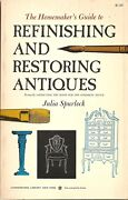 The Homemaker's Guide To Refinishing And Restoring Antiquesformerly Known As ..