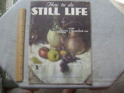 Walter Foster How To Do Still Life. 1950and039s.
