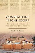 Constantine Tischendorf The Life And Work Of A 19th Century Bible Hunter By Sta