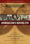 Journalism's Roving Eye A History Of American Foreign Reporting By John Maxwell