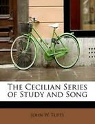 The Cecilian Series Of Study And Song By John W. Tufts English Paperback Book