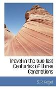 Travel In The Two Last Centuries Of Three Generations By S. R. Roget English P