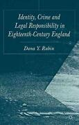 Identity Crime And Legal Responsibility In Eighteenth-century England By Dana P