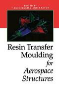 Resin Transfer Moulding For Aerospace Structures English Hardcover Book Free S