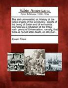 The Anti-universalist Or History Of The Fallen Angels Of The Scriptures Proof