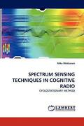 Spectrum Sensing Techniques In Cognitive Radio Cyclostationary Method By Mike M
