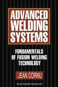 Advanced Welding Systems 1 Fundamentals Of Fusion Welding Technology By Jean Co