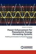 Power Enhancement For Piezoelectric Energy Harvesting Systems Modeling And Simu