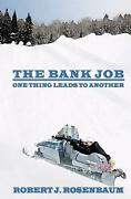 The Bank Job One Thing Leads To Another By Robert J. Rosenbaum English Paperb