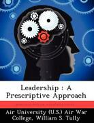 Leadership A Prescriptive Approach By William S. Tully English Paperback Book