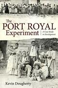 Port Royal Experiment A Case Study In Development By Kevin Dougherty English
