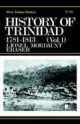 History Of Trinidad From 1781-1839 And 1891-1896 By Lionel Mordaunt Fraser Engl