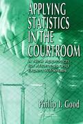 Applying Statistics In The Courtroom A New Approach For Attorneys And Expert Wi