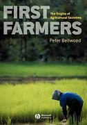 First Farmers The Origins Of Agricultural Societies By Peter S. Bellwood Engli