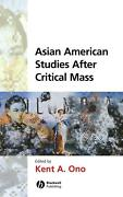 Asian American Studies After Critical Mass By Kent A. Ono English Hardcover Bo