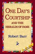 One Days Courtship And The Heralds Of Fame By Robert Barr English Hardcover Bo