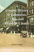 A Concise History Of Columbus, Ohio And Franklin County By Chester C. Winter En