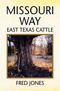 Missouri Way East Texas Cattle By Fred Jones English Hardcover Book Free Ship