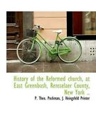 History Of The Reformed Church At East Greenbush Rensselaer County New York .