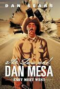 The Law And Dan Mesa East Meet West By Dan Sears English Hardcover Book Free