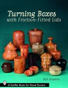Turning Boxes With Friction-fitted Lids By Bill Bowers English Paperback Book